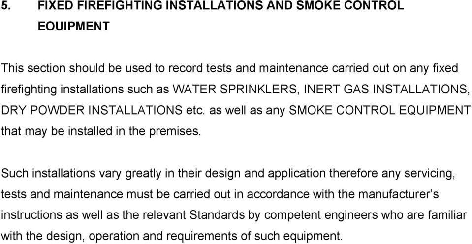 as well as any SMOKE CONTROL EQUIPMENT that may be installed in the premises.