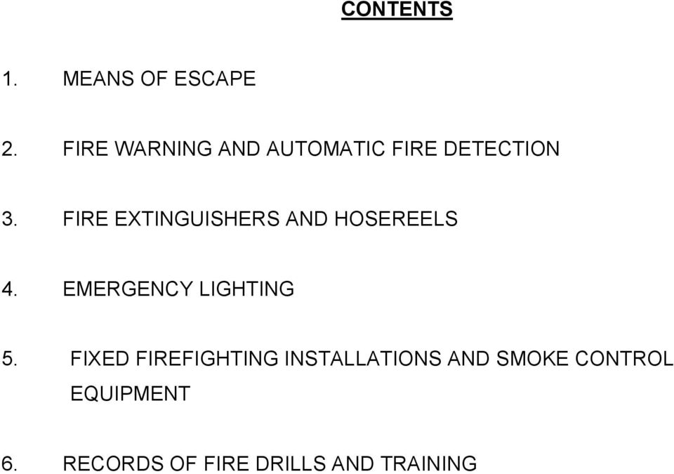 FIRE EXTINGUISHERS AND HOSEREELS 4. EMERGENCY LIGHTING 5.