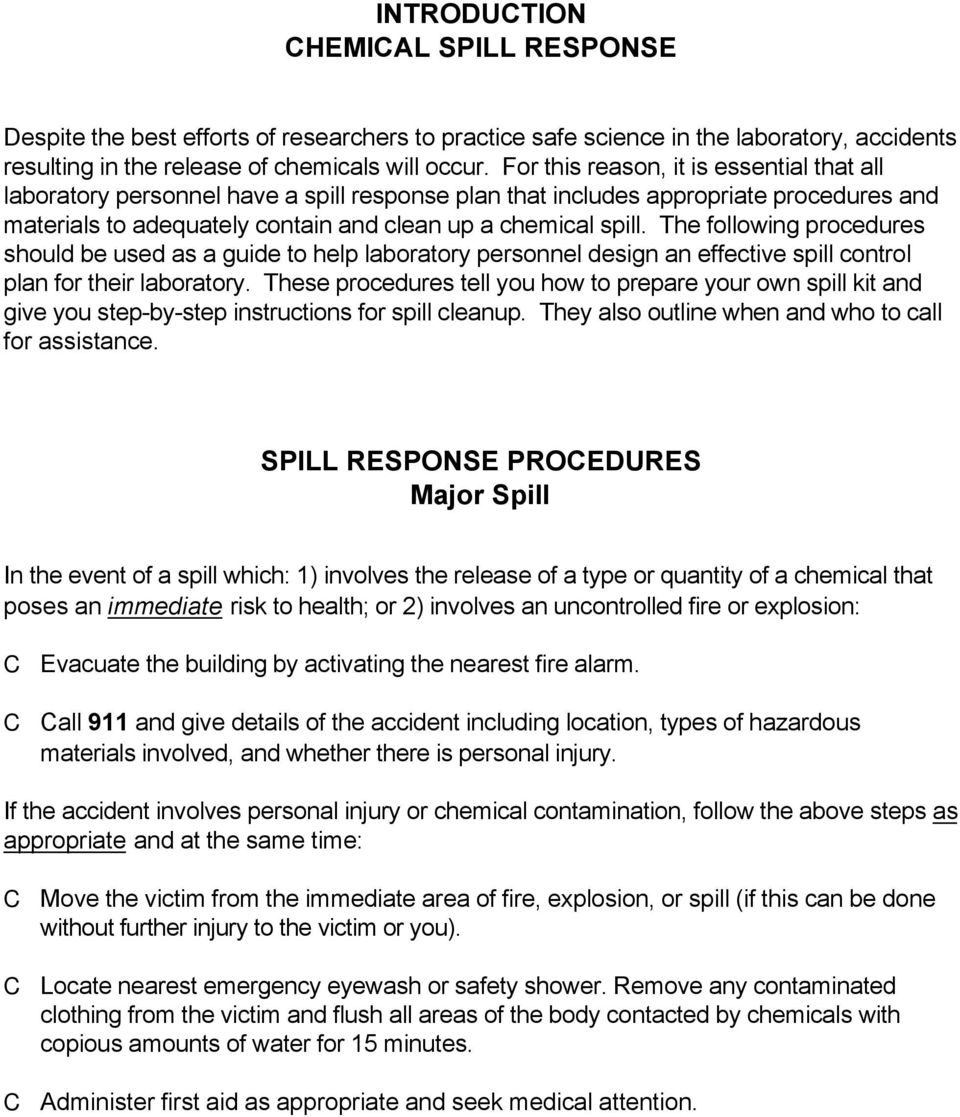 The following procedures should be used as a guide to help laboratory personnel design an effective spill control plan for their laboratory.