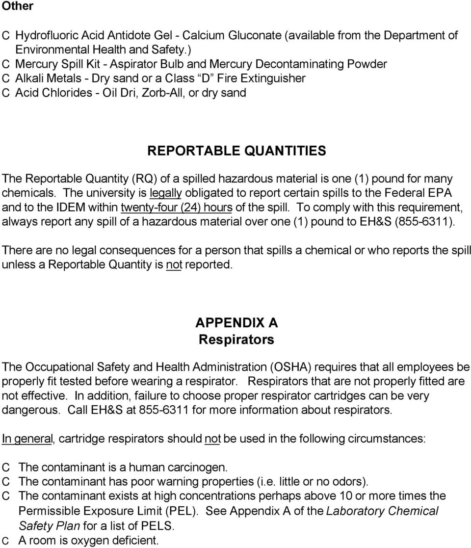 Reportable Quantity (RQ) of a spilled hazardous material is one (1) pound for many chemicals.