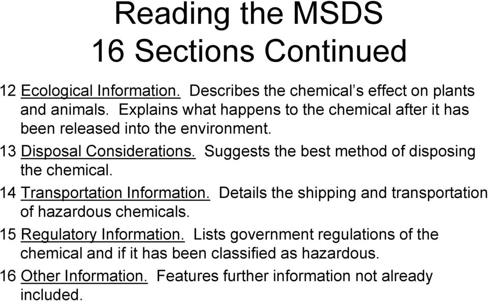 Suggests the best method of disposing the chemical. 14 Transportation Information.