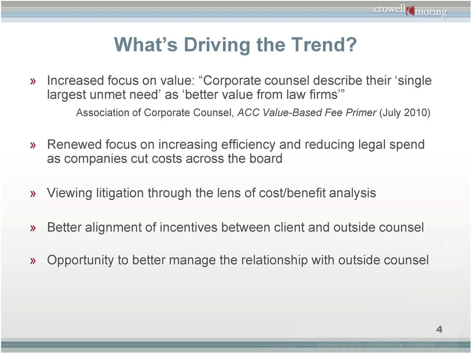 of Corporate Counsel, ACC Value-Based Fee Primer (July 2010)» Renewed focus on increasing efficiency and reducing legal spend as