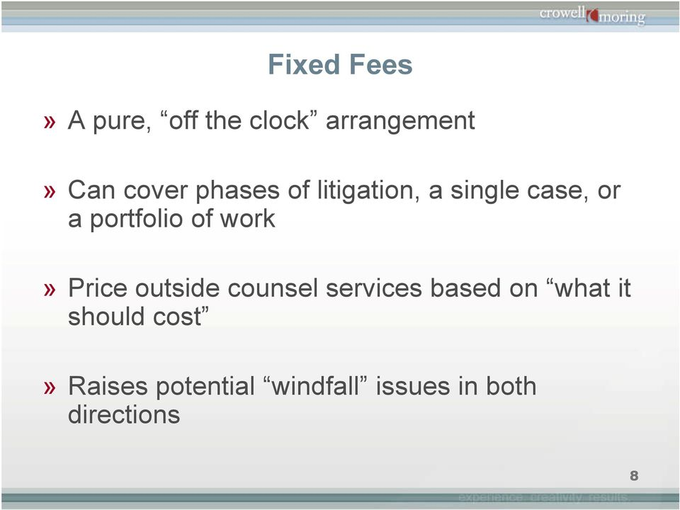 work» Price outside counsel services based on what it