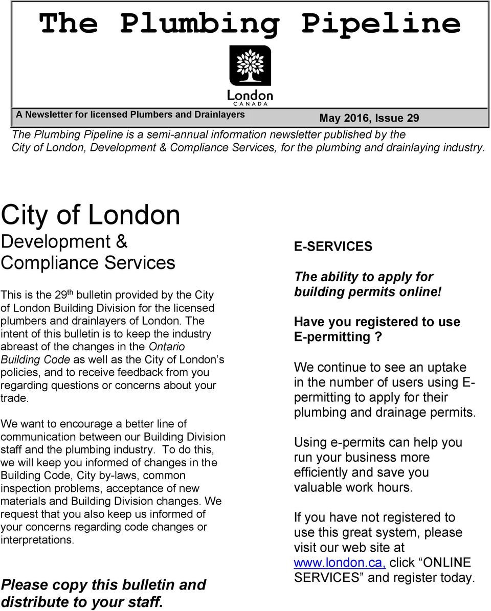 City of London Development & Compliance Services This is the 29 th bulletin provided by the City of London Building Division for the licensed plumbers and drainlayers of London.