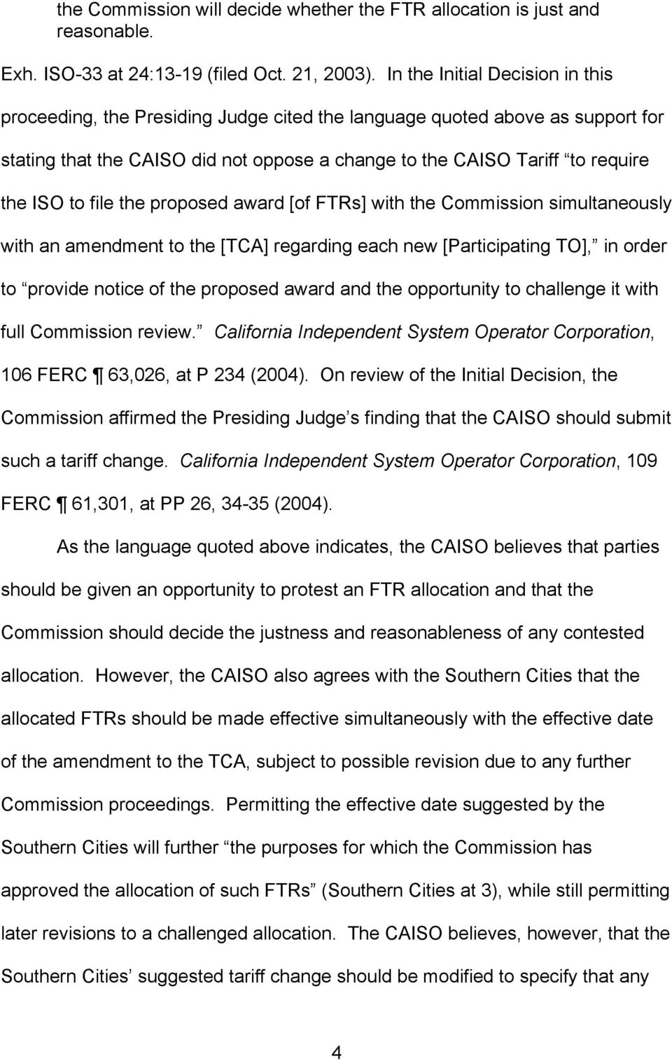 file the proposed award [of FTRs] with the Commission simultaneously with an amendment to the [TCA] regarding each new [Participating TO], in order to provide notice of the proposed award and the