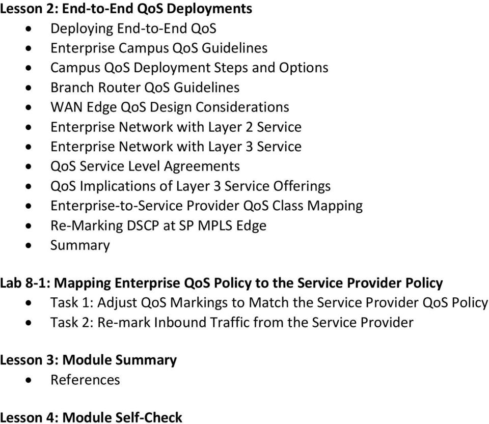 Service Offerings Enterprise-to-Service Provider QoS Class Mapping Re-Marking DSCP at SP MPLS Edge Lab 8-1: Mapping Enterprise QoS Policy to the Service Provider Policy