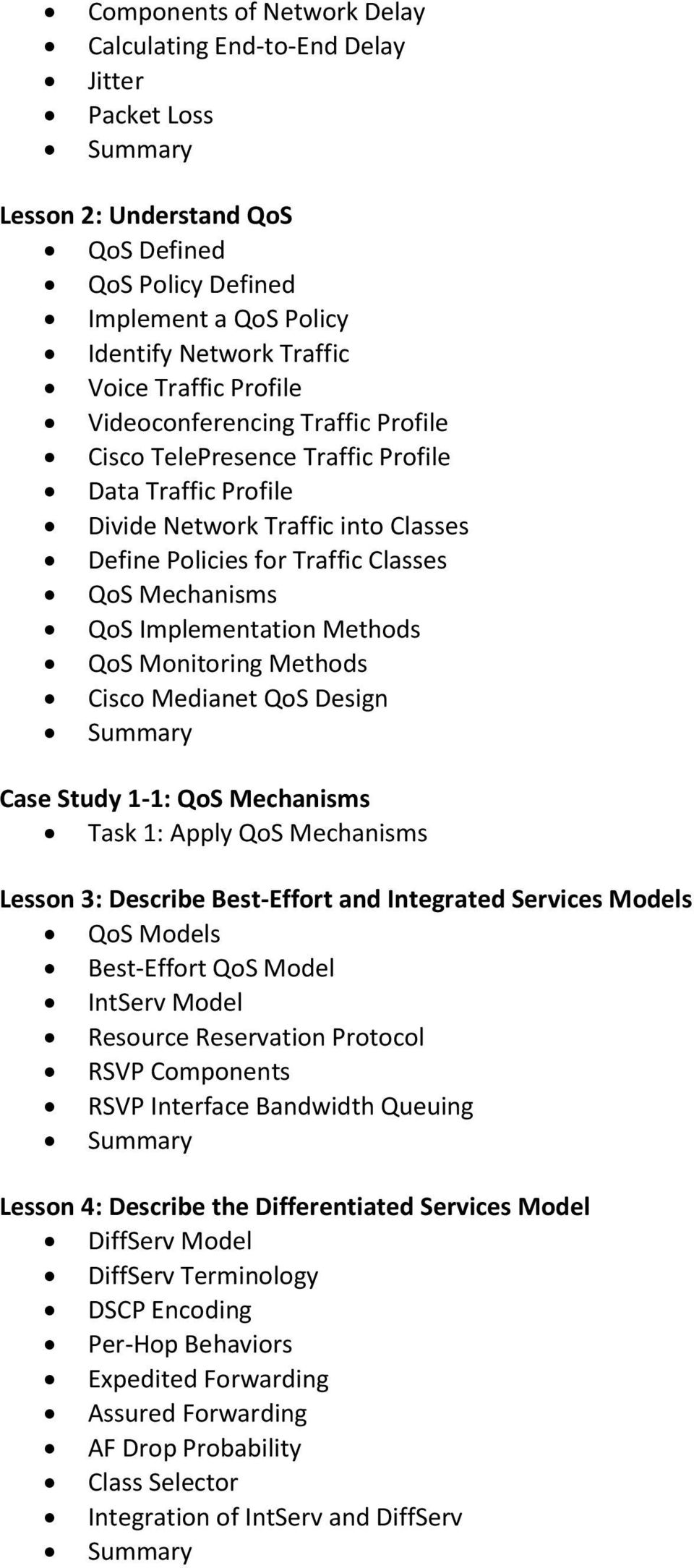 Implementation Methods QoS Monitoring Methods Cisco Medianet QoS Design Case Study 1-1: QoS Mechanisms Task 1: Apply QoS Mechanisms Lesson 3: Describe Best-Effort and Integrated Services Models QoS