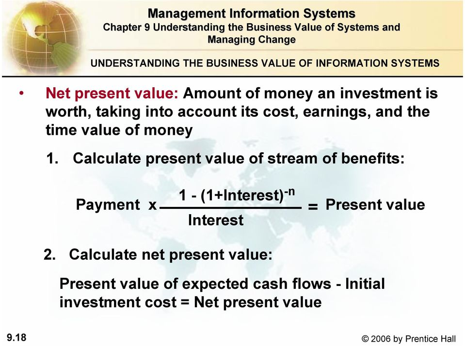 Calculate present value of stream of benefits: Payment x 1 - (1+Interest) -n Interest = Present value 2.