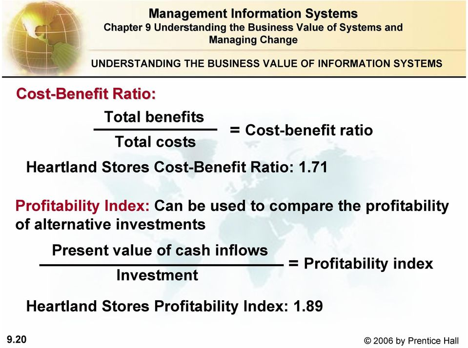 71 Profitability Index: Can be used to compare the profitability of alternative investments Present