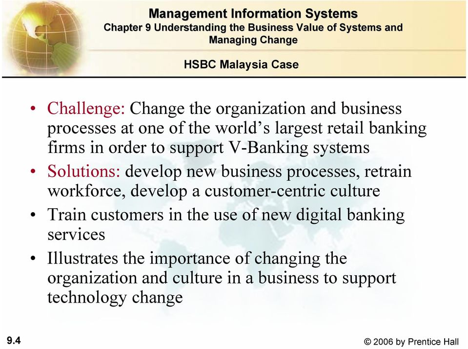 develop a customer-centric culture Train customers in the use of new digital banking services Illustrates the