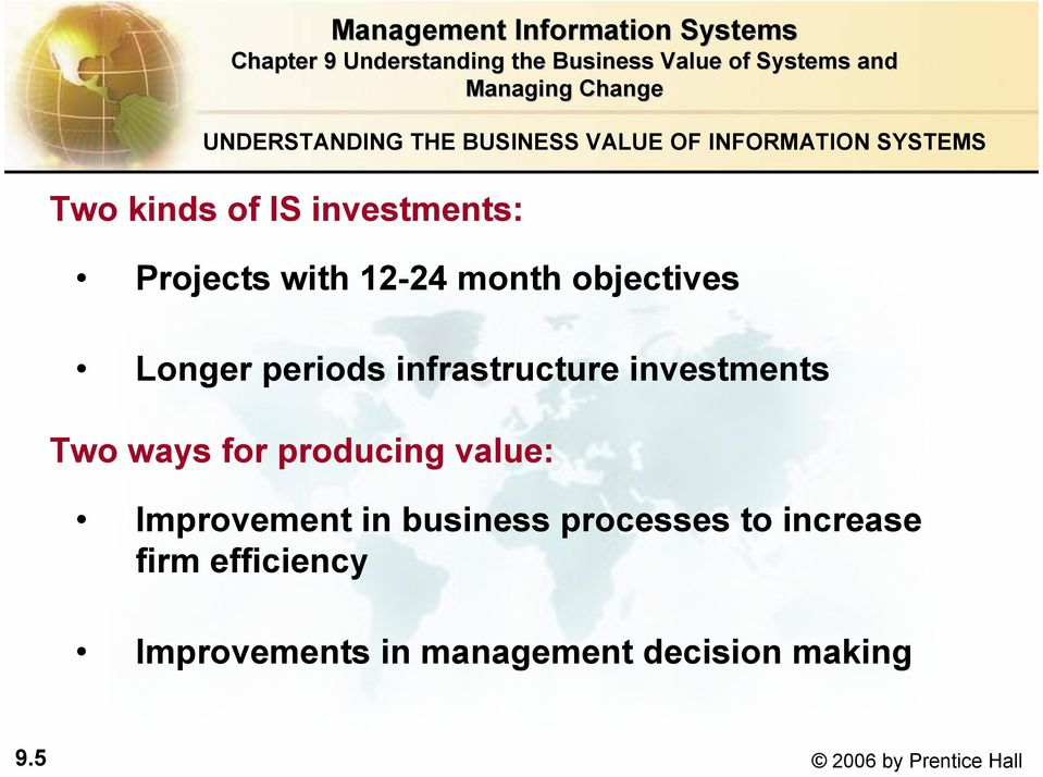 infrastructure investments Two ways for producing value: Improvement in business