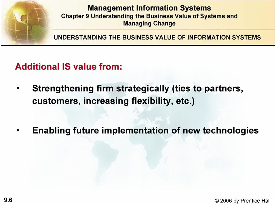 (ties to partners, customers, increasing flexibility, etc.