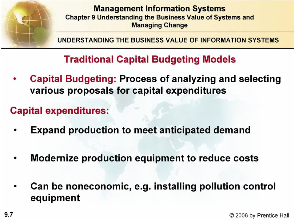 Capital expenditures: Expand production to meet anticipated demand Modernize production equipment