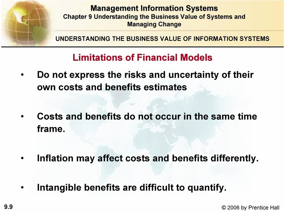 Costs and benefits do not occur in the same time frame.