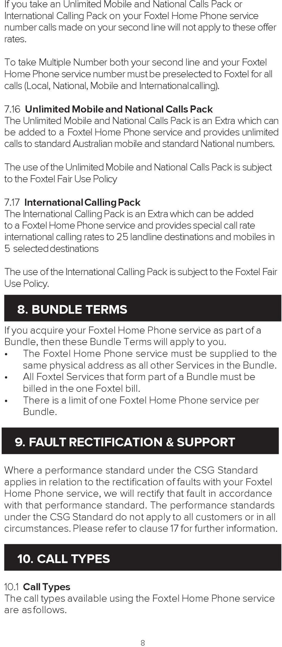 16 Unlimited Mobile and National Calls Pack The Unlimited Mobile and National Calls Pack is an Extra which can be added to a Foxtel Home Phone service and provides unlimited calls to standard