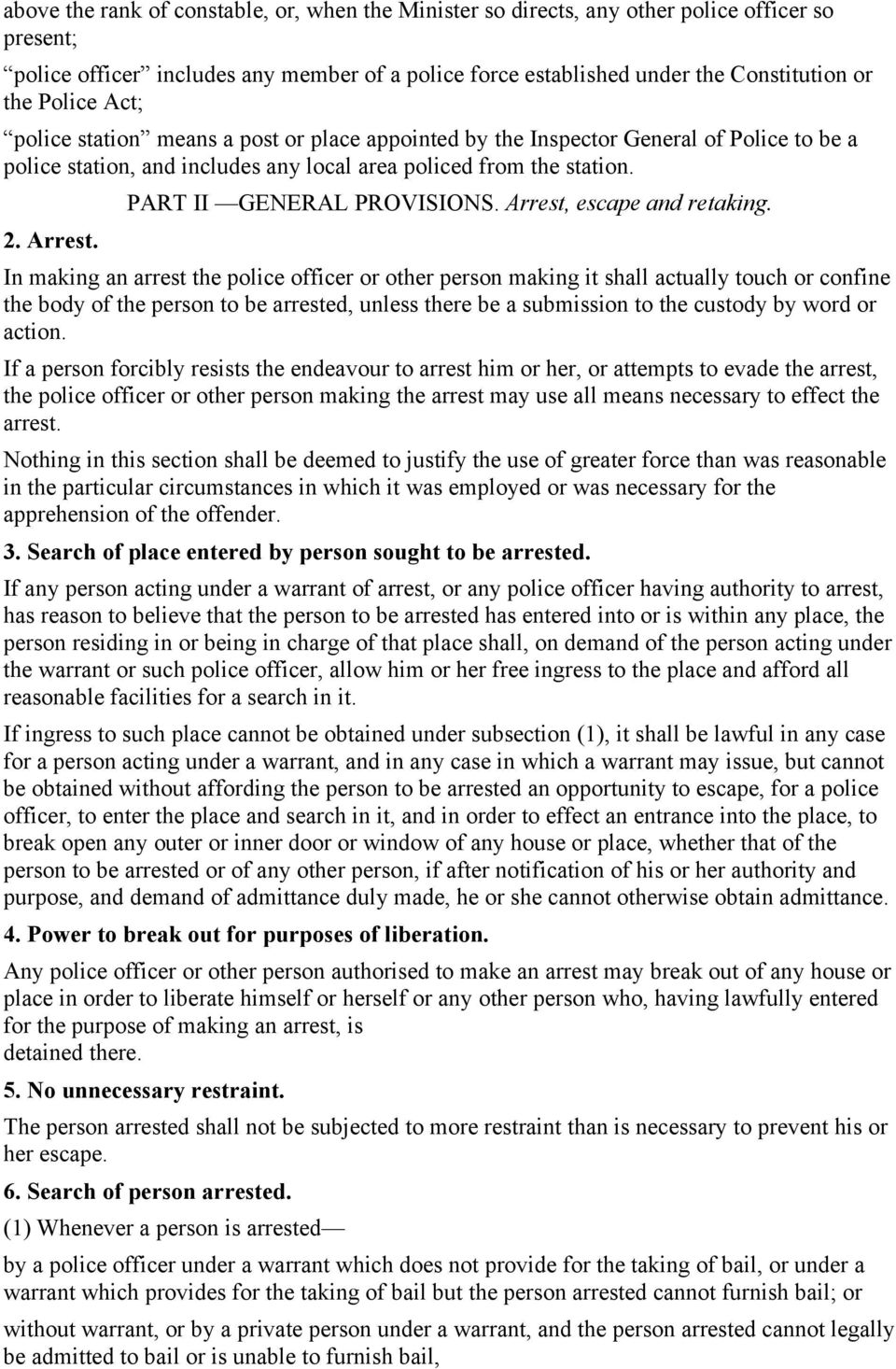 PART II GENERAL PROVISIONS. Arrest, escape and retaking.