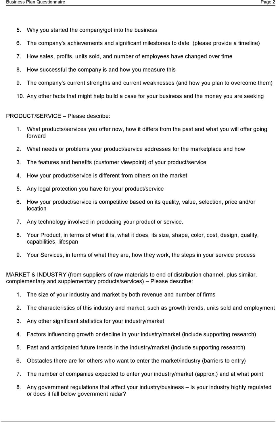 The company s current strengths and current weaknesses (and how you plan to overcome them) 10.