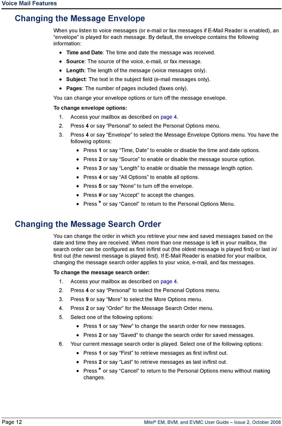 Length: The length of the message (voice messages only). Subject: The text in the subject field (e-mail messages only). Pages: The number of pages included (faxes only).