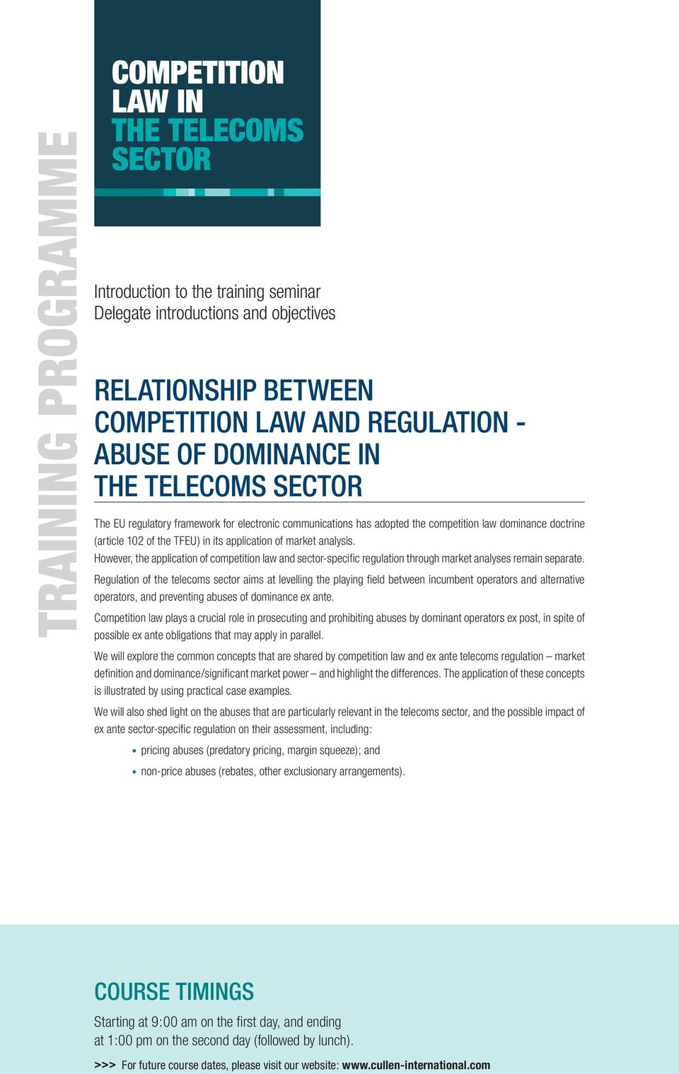 However, the application of competition law and sector-specific regulation through market analyses remain separate.