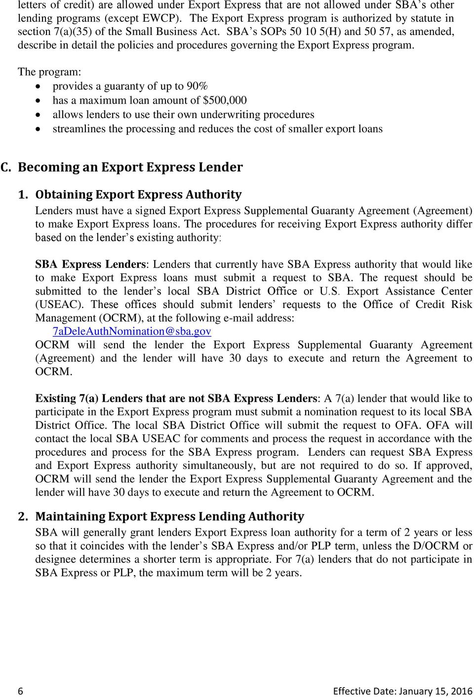 SBA s SOPs 50 10 5(H) and 50 57, as amended, describe in detail the policies and procedures governing the Export Express program.