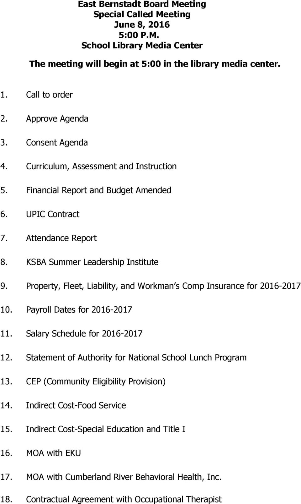 Property, Fleet, Liability, and Workman s Comp Insurance for 2016-2017 10. Payroll Dates for 2016-2017 11. Salary Schedule for 2016-2017 12.