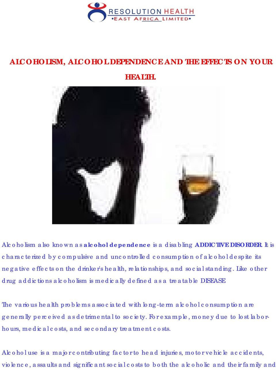 Like other drug addictions alcoholism is medically defined as a treatable DISEASE The various health problems associated with long-term alcohol consumption are generally perceived as detrimental
