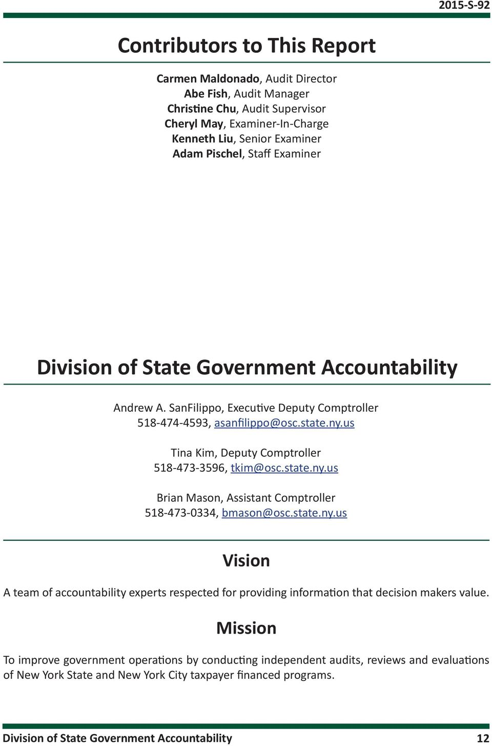 state.ny.us Brian Mason, Assistant Comptroller 518-473-0334, bmason@osc.state.ny.us Vision A team of accountability experts respected for providing information that decision makers value.