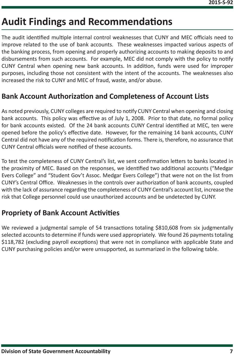 For example, MEC did not comply with the policy to notify CUNY Central when opening new bank accounts.