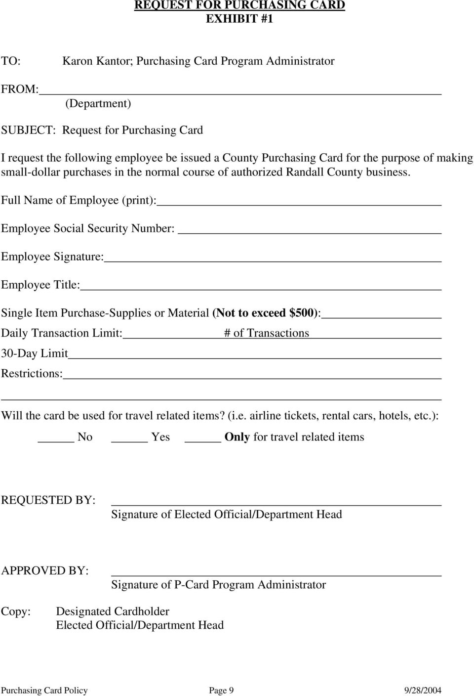 Full Name of Employee (print): Employee Social Security Number: Employee Signature: Employee Title: Single Item Purchase-Supplies or Material (Not to exceed $500): Daily Transaction Limit: 30-Day