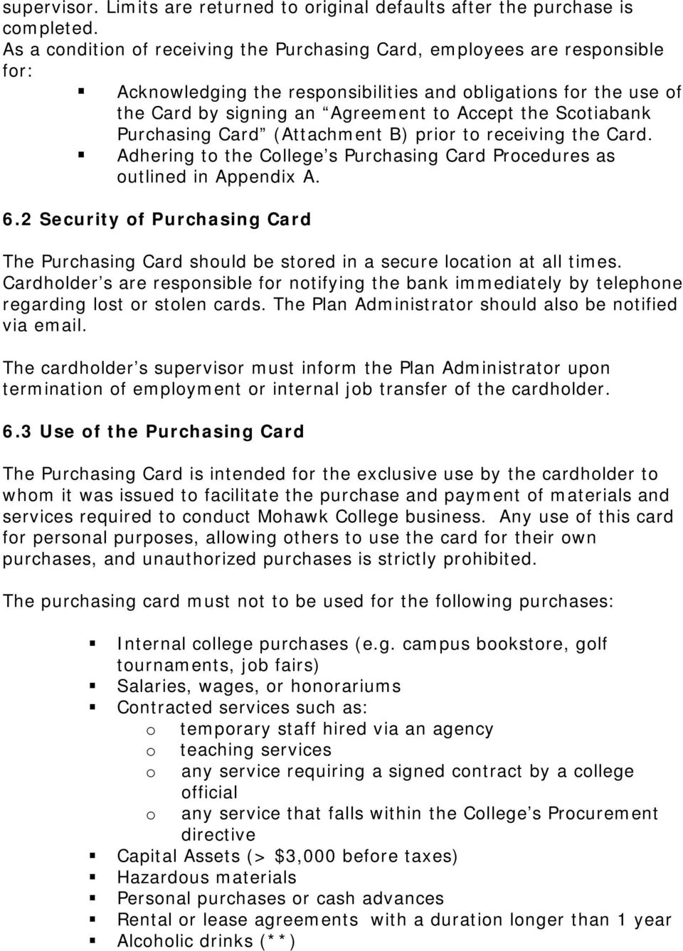 Scotiabank Purchasing Card (Attachment B) prior to receiving the Card. Adhering to the College s Purchasing Card Procedures as outlined in Appendix A. 6.