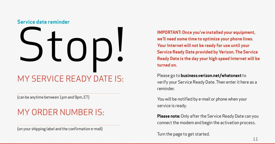 we ll need some time to optimize your phone lines. Your Internet will not be ready for use until your Service Ready Date provided by Verizon.
