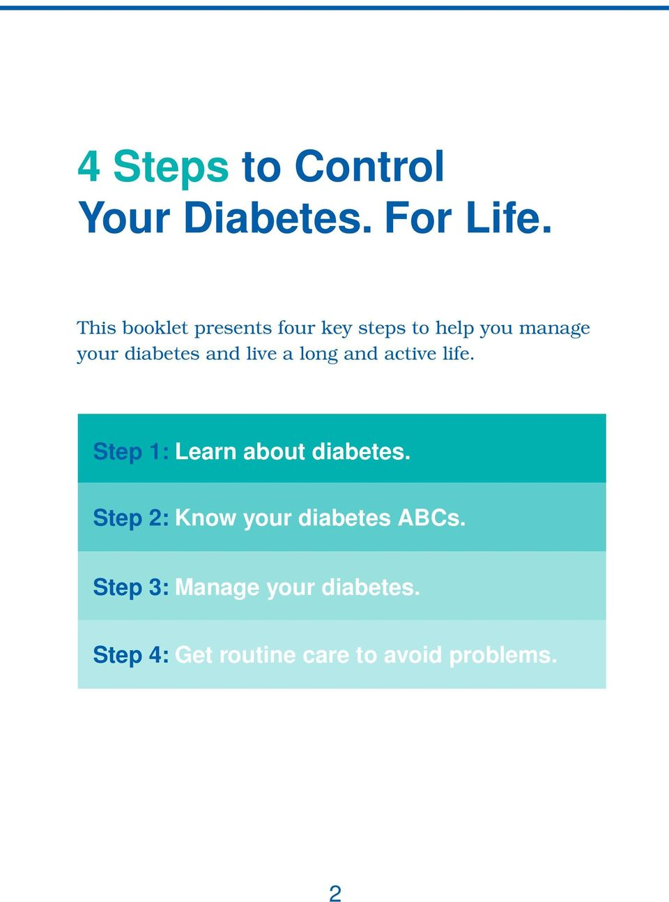 and live a long and active life. Step 1: Learn about diabetes.