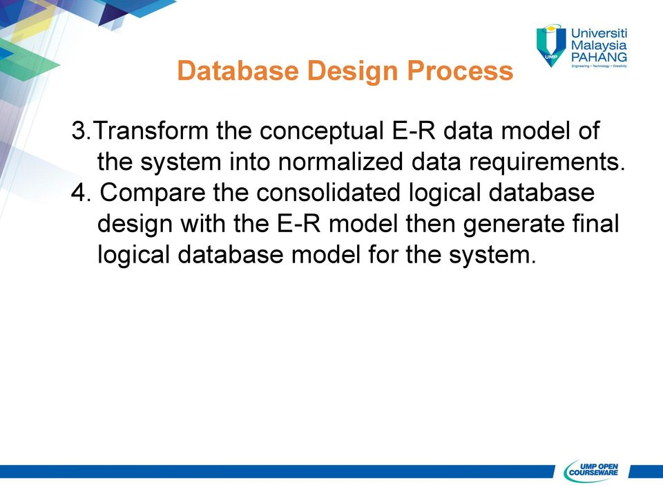 normalized data requirements. 4.