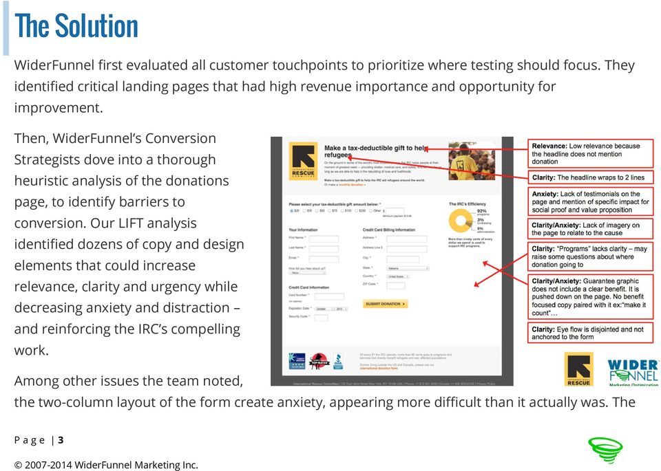 Then, WiderFunnel s Conversion Strategists dove into a thorough heuristic analysis of the donations page, to identify barriers to conversion.