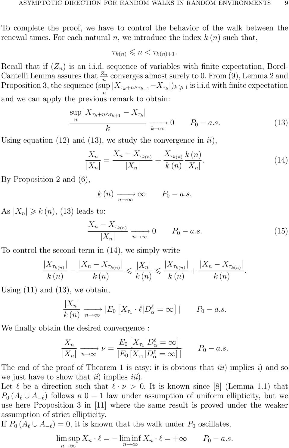 From 9, Lemma 2 and n Proposition 3, the sequence sup X τk +n τ k+1 X τk k 1 is i.i.d with finite expectation n and we can appy the previous remark to obtain: sup X τk +n τ k+1 X τk n k k P 0 a.s. 13 Using equation 12 and 13, we study the convergence in ii, By Proposition 2 and 6, As X n k n, 13 eads to: X n X n = X n X τkn X n + X τ kn k n k n n P 0 a.