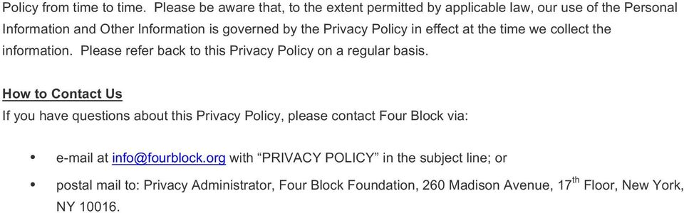 Privacy Policy in effect at the time we collect the information. Please refer back to this Privacy Policy on a regular basis.