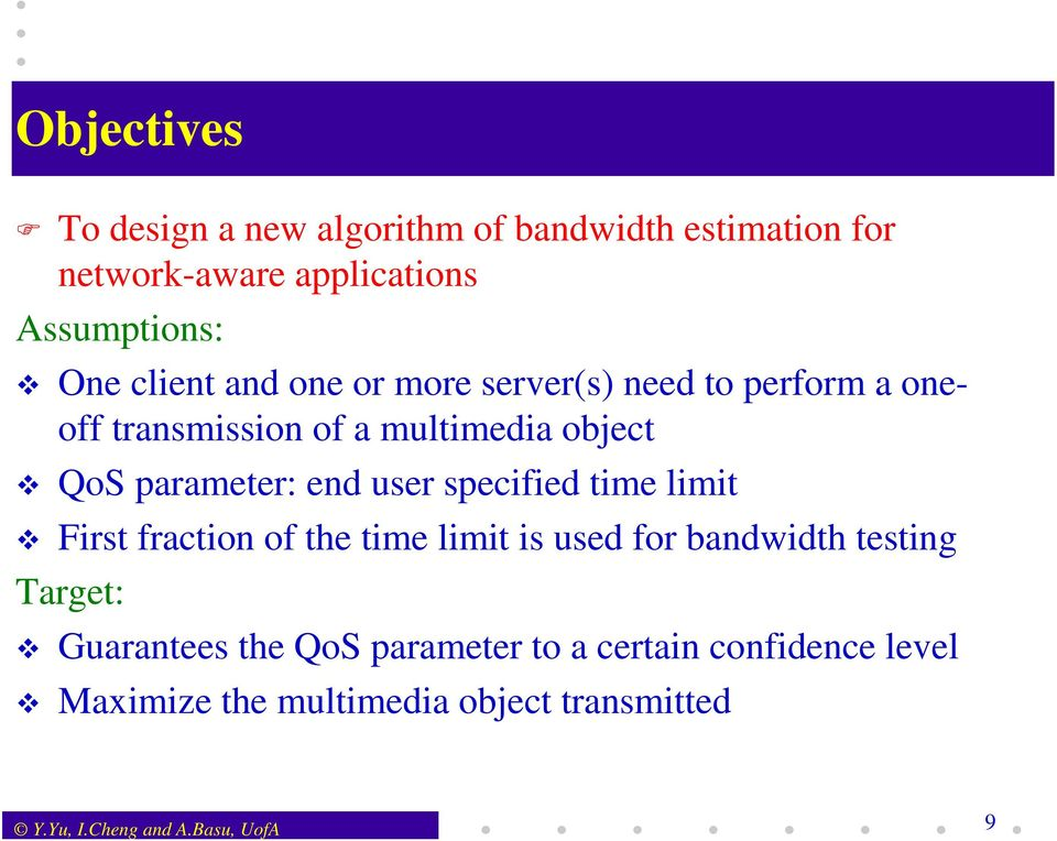 user specified time limit First fraction of the time limit is used for bandwidth testing Target: Guarantees the