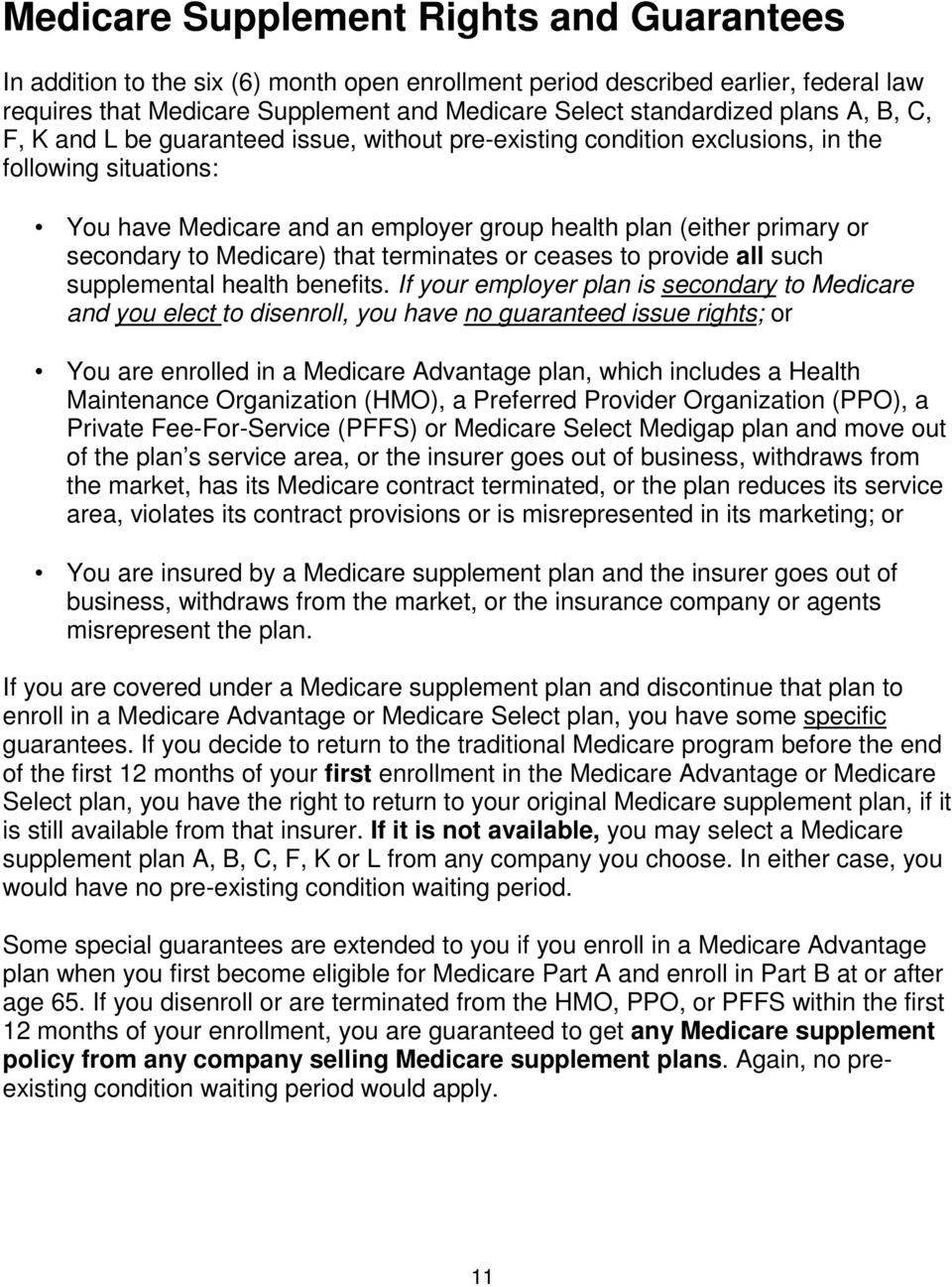 to Medicare) that terminates or ceases to provide all such supplemental health benefits.