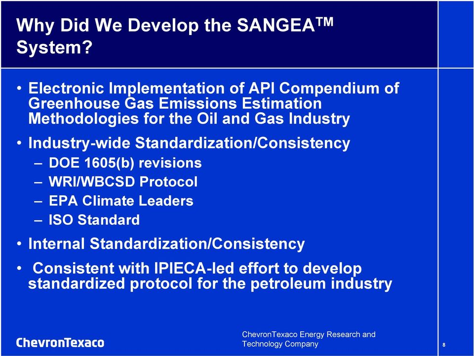 Gas Industry Industry-wide Standardization/Consistency DOE 1605(b) revisions WRI/WBCSD Protocol EPA Climate