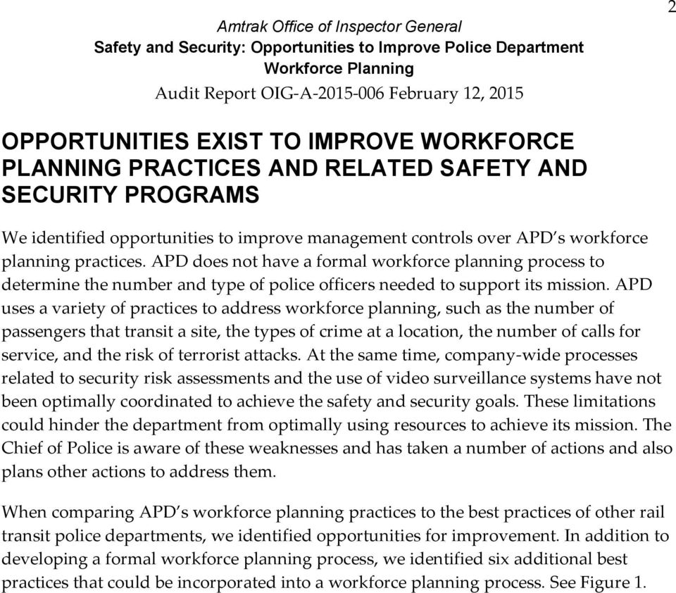 APD uses a variety of practices to address workforce planning, such as the number of passengers that transit a site, the types of crime at a location, the number of calls for service, and the risk of