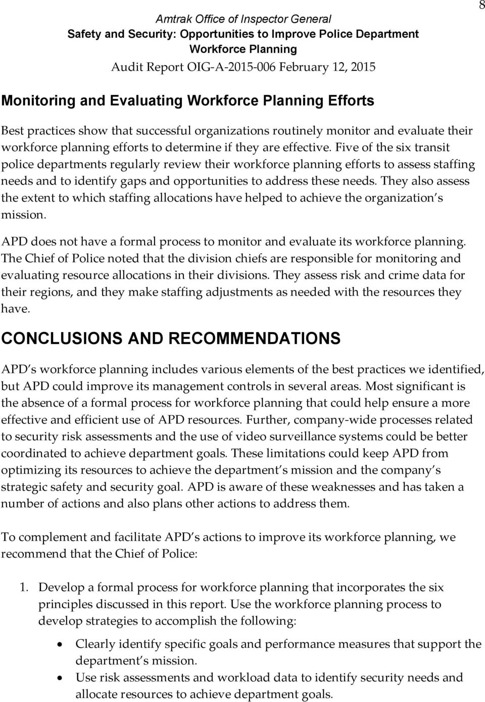 They also assess the extent to which staffing allocations have helped to achieve the organization s mission. APD does not have a formal process to monitor and evaluate its workforce planning.