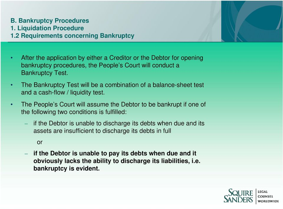 Bankruptcy Test. The Bankruptcy Test will be a combination of a balance-sheet test and a cash-flow / liquidity test.