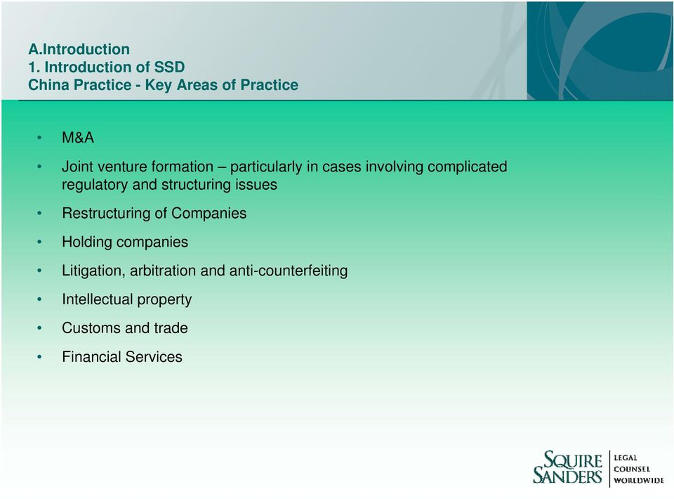 formation particularly in cases involving complicated regulatory and structuring