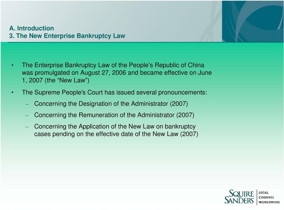 August 27, 2006 and became effective on June 1, 2007 (the New Law ) The Supreme People's Court has issued several