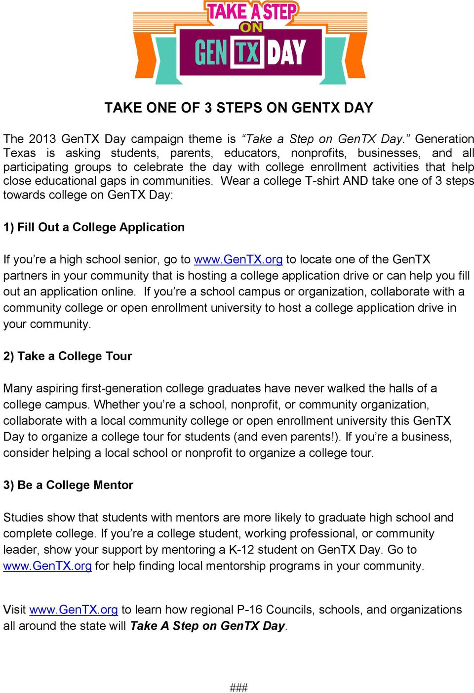 in communities. Wear a college T-shirt AND take one of 3 steps towards college on GenTX Day: 1) Fill Out a College Application If you re a high school senior, go to www.gentx.