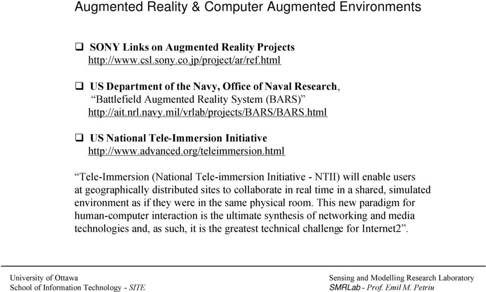 html US National Tele-Immersion Initiative http://www.advanced.org/teleimmersion.