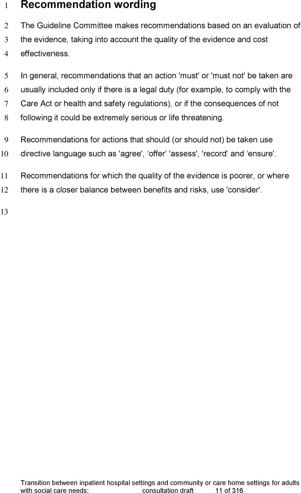 regulations), or if the consequences of not following it could be extremely serious or life threatening.