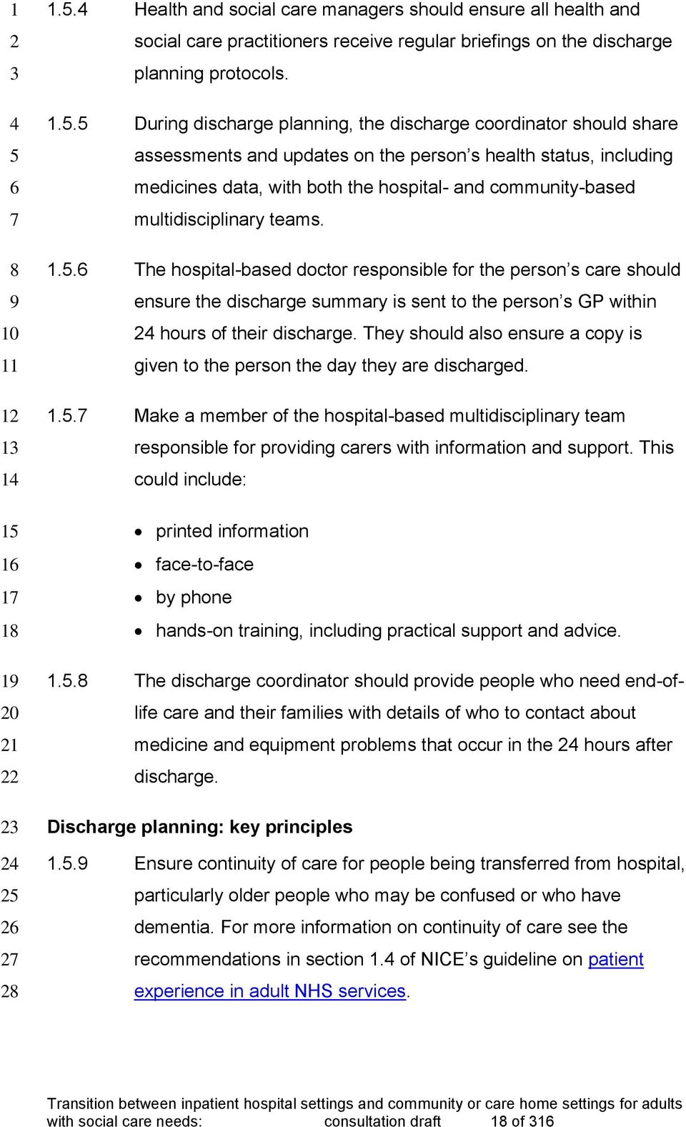 1.. The hospital-based doctor responsible for the person s care should ensure the discharge summary is sent to the person s GP within hours of their discharge.