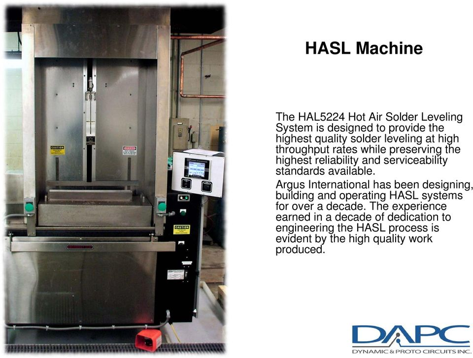 available. Argus International has been designing, building and operating HASL systems for over a decade.