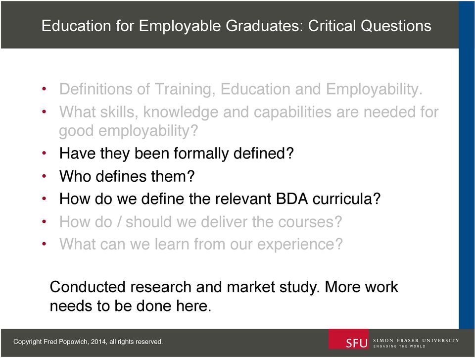 ! Who defines them?! How do we define the relevant BDA curricula?! How do / should we deliver the courses?